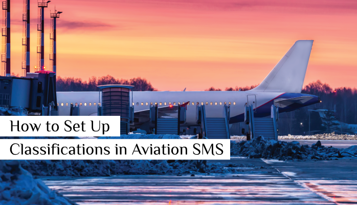 How to Set Up Classifications in Aviation SMS Implementations