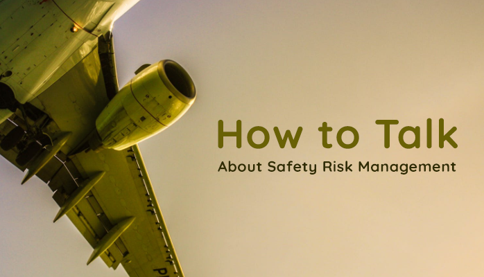 Straight Talk About Aviation Safety Risk Management