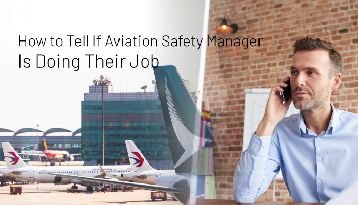 How to Tell If Aviation Safety Manager Is Doing Their Job