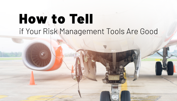 How to Tell if Your Risk Management Tools Are Good