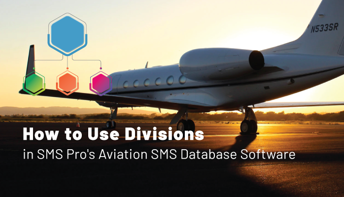 How to Use Divisions in SMS-Pro's Aviation SMS Database Software