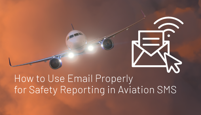 How to Use Email Properly for Safety Reporting in Aviation SMS