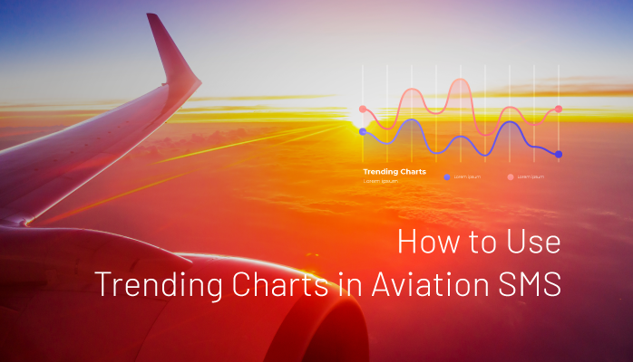 How to Use Trending Charts in Aviation SMS