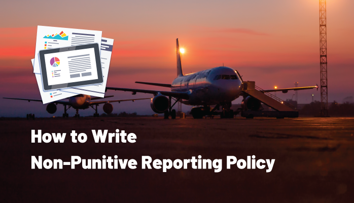 How to Write Non-Punitive Reporting Policy for Aviation SMS