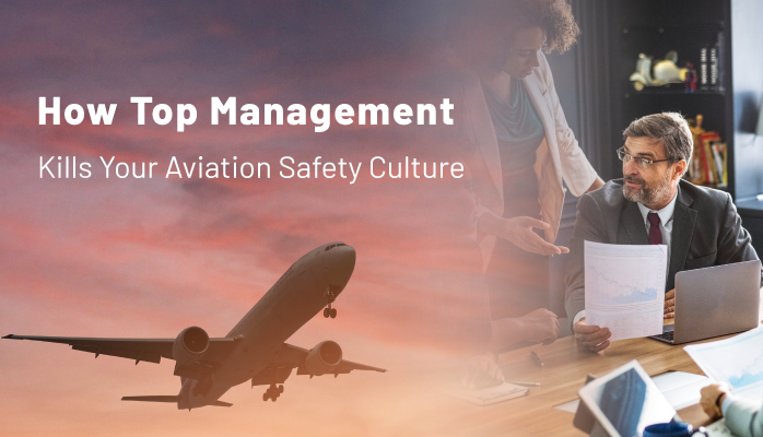 How Top Management Kills Your Aviation Safety Culture