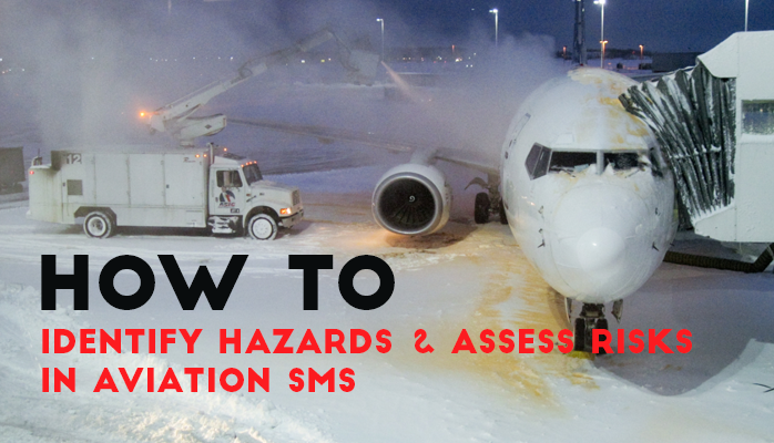 How to Identify Hazards and Assess Risk in Aviation safety management systems (SMS)