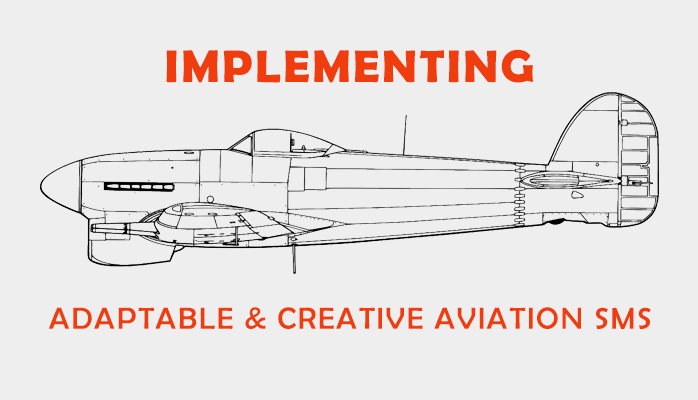 Implementing Adaptable & Creative Aviation SMS
