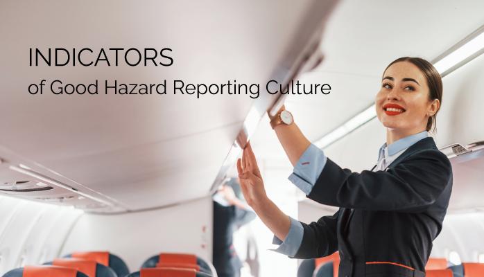 Indicators of Good Hazard Reporting Culture