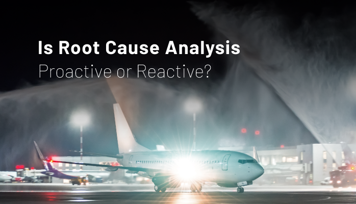 Is root cause analysis proactive or reactive
