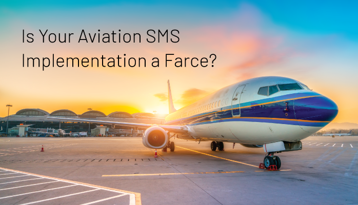 Is Your Aviation SMS Implementation a Farce? - with Self-Assessments
