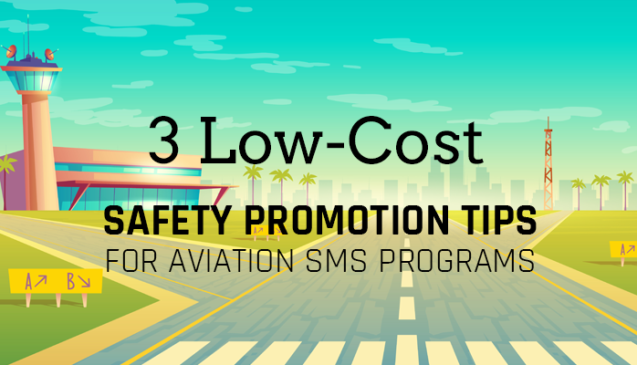 Learn 3 Safety Promotion Tips for Flight Schools and Other Aviation SMS Programs