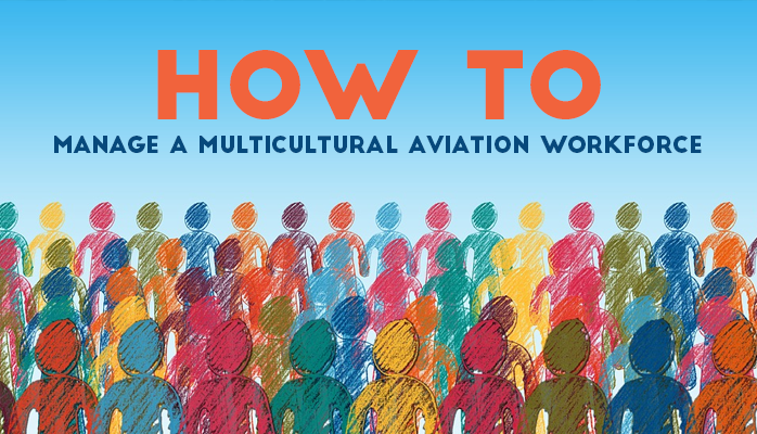 How to Manage a Multicultural Aviation Workforce
