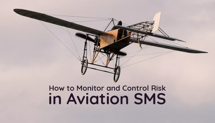Learn how to Control Risk in Aviation SMS Programs at airlines, airports and aviation maintenance organizations