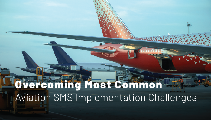Overcoming Most Common Aviation SMS Implementation Challenges