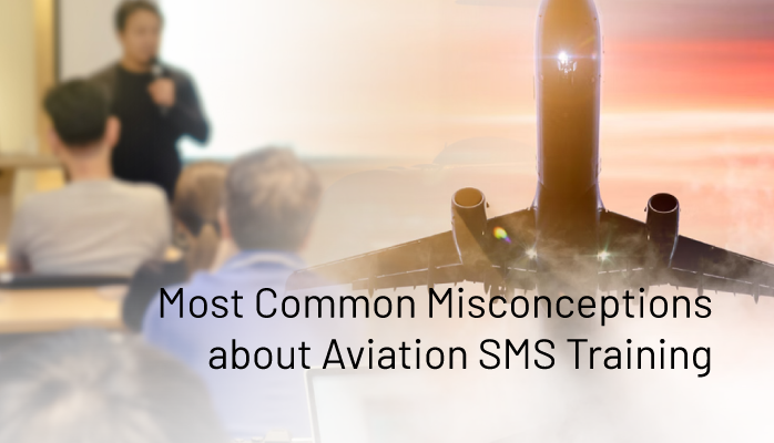 Most Common Misconceptions about Aviation SMS Training