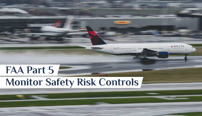 FAA Part 5 - Monitor Safety Risk Controls in Aviation SMS