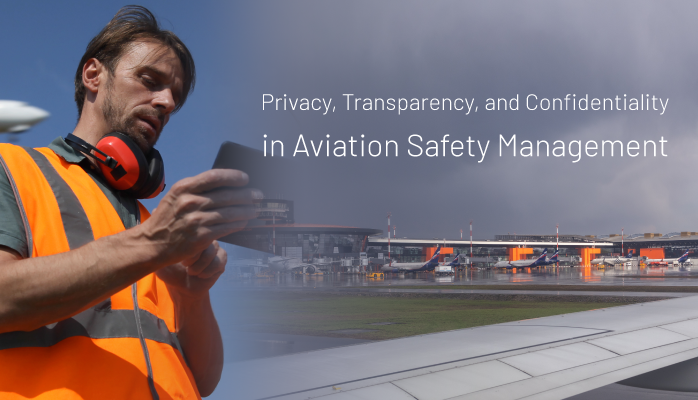 Privacy, Transparency, and Confidentiality in Aviation Safety Management