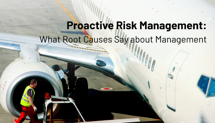 Proactive Risk Management: What Root Causes Say about Management