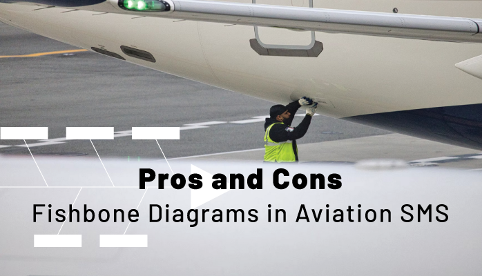 Pros and Cons of Fishbone Diagrams in Aviation SMS