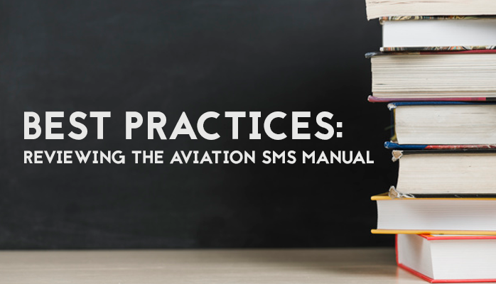 Best Practices: Reviewing the Aviation SMS Manual