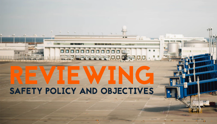 Reviewing Aviation Safety Policies And Objectives