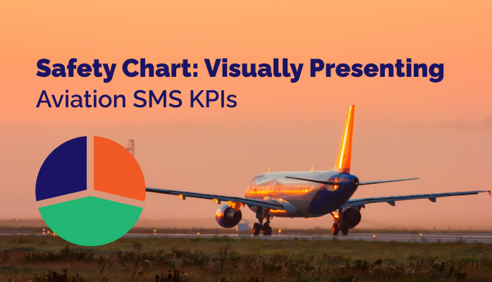 Safety Chart: Visually Presenting Aviation SMS KPIs