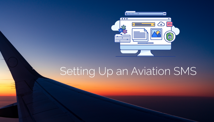 Setting Up an Aviation Safety Management System (SMS)