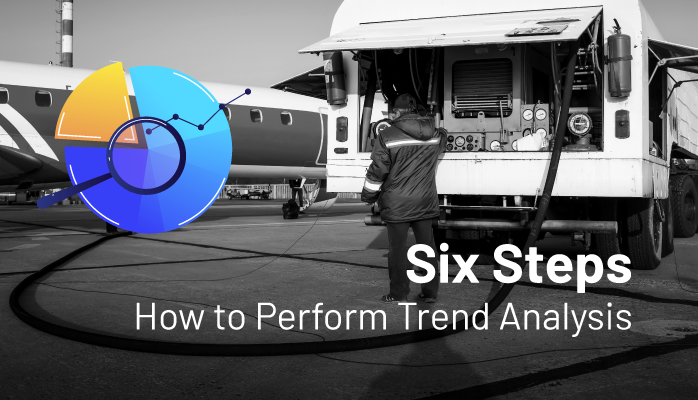 Six Steps How to Perform Trend Analysis in Aviation SMS