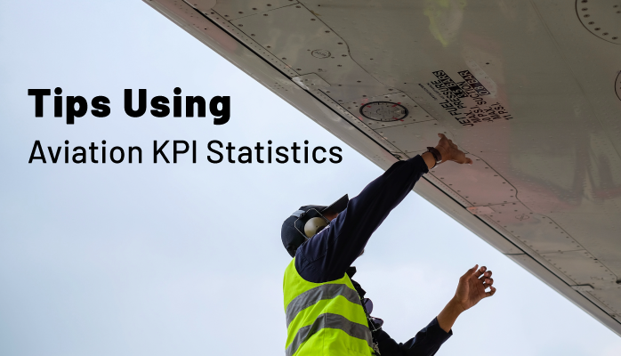 Tips Using Aviation Key Performance Indicator (KPI) Statistics