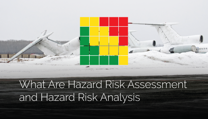 What Are Hazard Risk Assessment and Hazard Risk Analysis in Aviation SMS