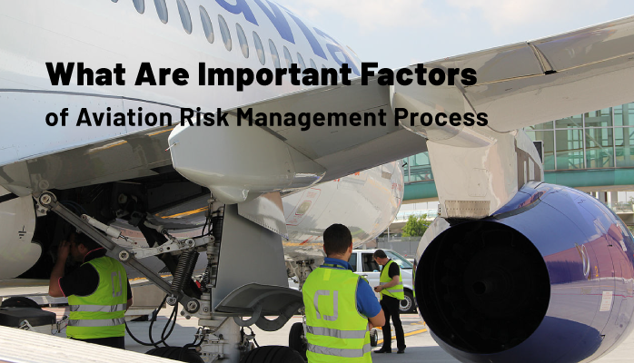 What Are Important Factors of Aviation Risk Management Process