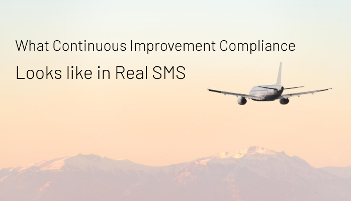 What Continuous Improvement Compliance Looks like in Real SMS Program