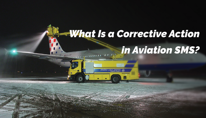 What Is a Corrective Action in Aviation SMS?