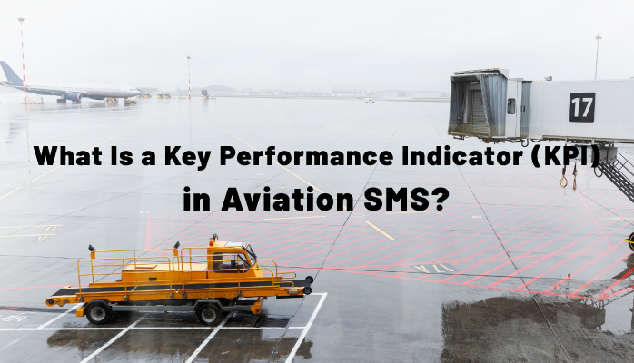 What Is a Key Performance Indicator (KPI) in Aviation SMS?