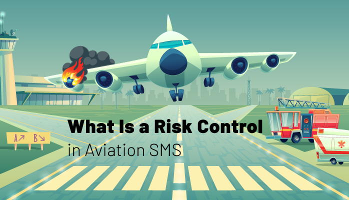 What Is a Risk Control in Aviation SMS: Meaning, Purpose, Application