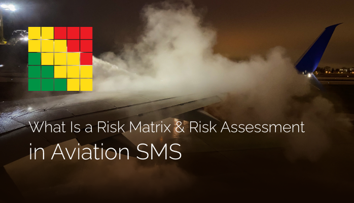 What Is a Risk Matrix and Risk Assessment in Aviation SMS