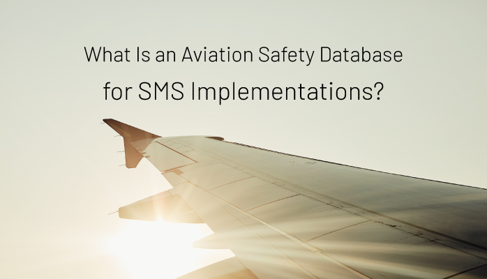 What Is an Aviation Safety Database for SMS Implementations?