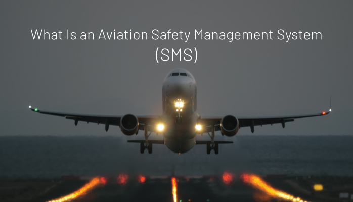 What Is an Aviation Safety Management System (SMS): SMS 101