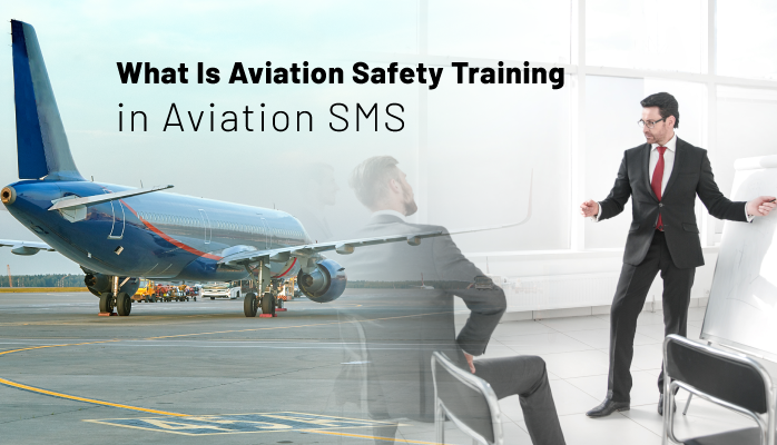 What Is Aviation Safety Training in Aviation SMS