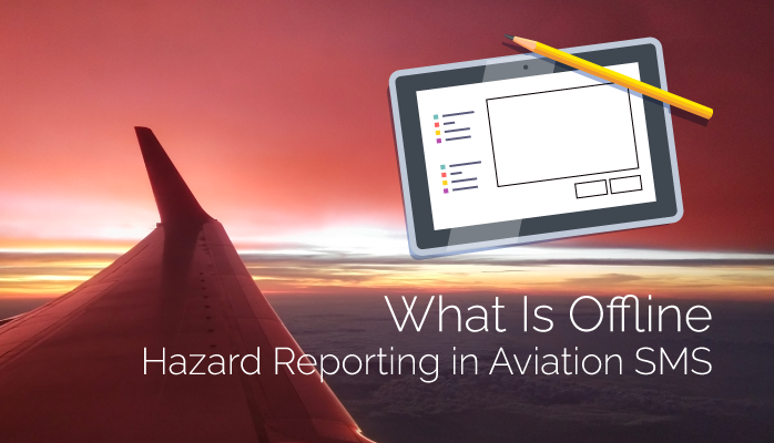 What Is Offline Hazard Reporting in Aviation SMS