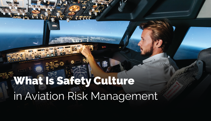 What Is Safety Culture in Aviation Risk Management
