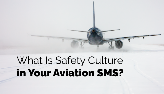 What Is Safety Culture in Your Aviation SMS?
