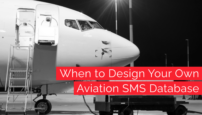 When to Design Your Own Aviation SMS Database