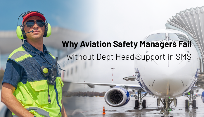 Why Aviation Safety Managers Fail without Dept Head Support in SMS