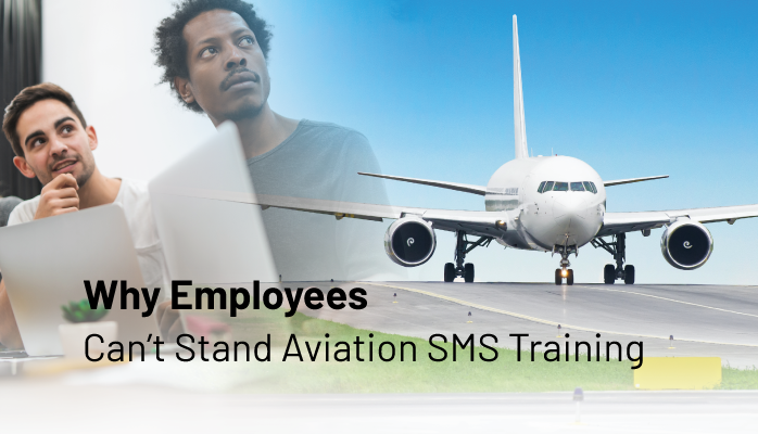 Why Employees Can't Stand Aviation SMS Training