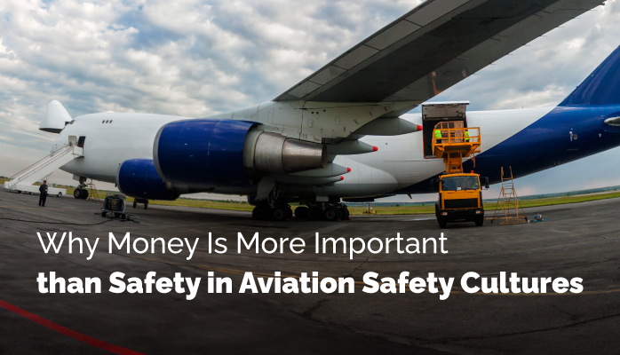 HWhy Money Is More Important than Safety in Aviation Safety Cultures