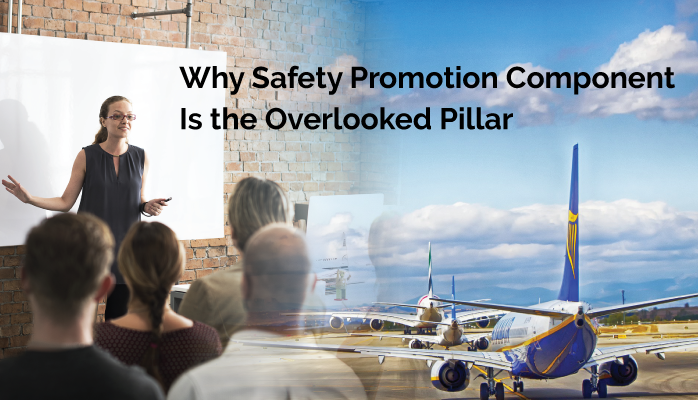 Why Safety Promotion Component Is the Overlooked Pillar in Aviation SMS