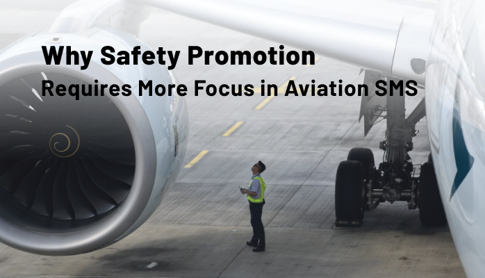 Why Safety Promotion Requires More Focus in Aviation SMS