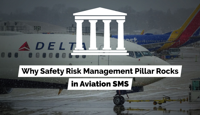 Why Safety Risk Management Pillar Rocks in Aviation SMS