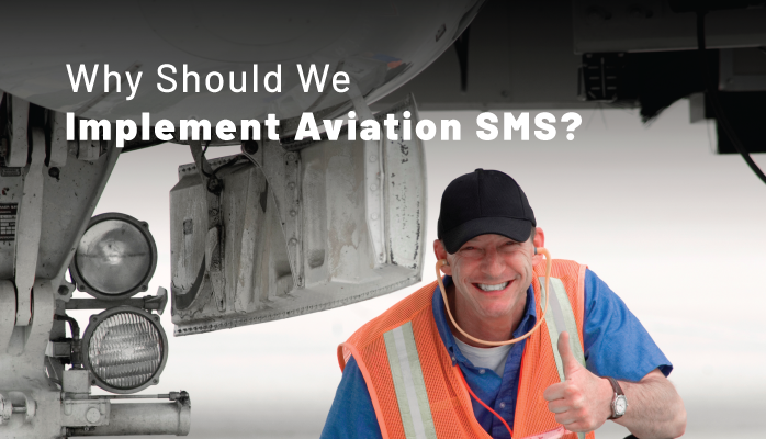 Why Should We Implement Aviation SMS?